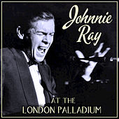 Johnnie Ray Live at the London Palladium by Johnnie Ray