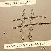 East Coast Chill-Out, Vol. 4 von Hashtags