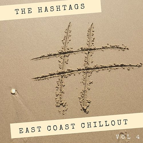 East Coast Chill-Out, Vol. 4 de Hashtags