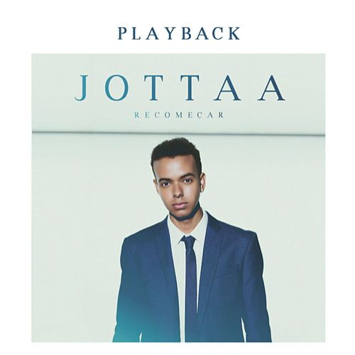 Recomeçar (Playback) by Jotta A