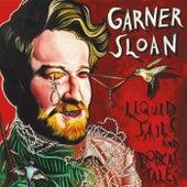 Liquid Sails and Bobcat Tales by Garner Sloan