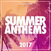Summer Anthems: 2017 - EP by Various Artists