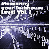 Measuring Your Techhouse Level, Vol. 2 by Various Artists