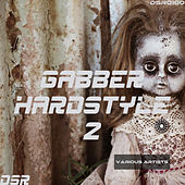 Gabber Hardstyle, Vol. 2 by Various Artists