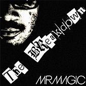 The Breakdown by Mr. Magic