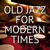 Old Jazz For Modern Times von Various Artists
