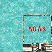 No Air by W.A.S What.A.Singer