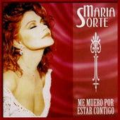 Me Muero por Estar Contigo by María Sorté