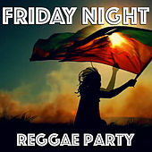 Friday Night Reggae Party von Various Artists
