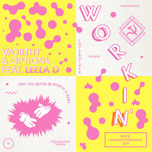 Workin' feat. Leela D by Worthy