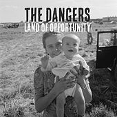 Land of Opportunity by The Dangers