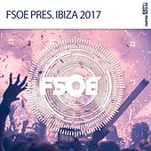 FSOE pres. Ibiza 2017 - EP by Various Artists