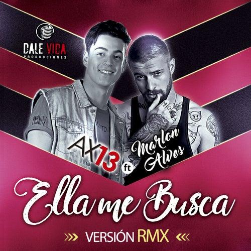 Ella Me Busca (Remix) de Ax-13