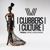 Clubbers Culture: Tribal Percussionism - EP by Various Artists