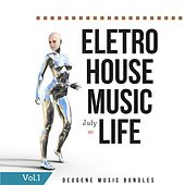 Eletro House Music Life July 2017, Vol. 1 - EP by Various Artists