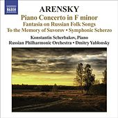 Play & Download ARENSKY, A.: Piano Concerto / Ryabinin Fantasia / To the Memory of Suvorov / Symphonic Scherzo (Scherbakov, Russian Philharmonic, Yablonsky) by Various Artists | Napster