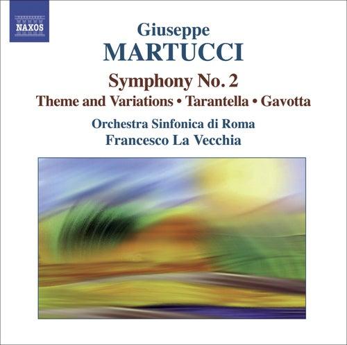 Play & Download MARTUCCI, G.: Orchestral Music, Vol. 2 (Rome Symphony, La Vecchia) - Symphony No. 2 / Theme and Variations / Tarantella / Gavotta by Francesco La Vecchia | Napster