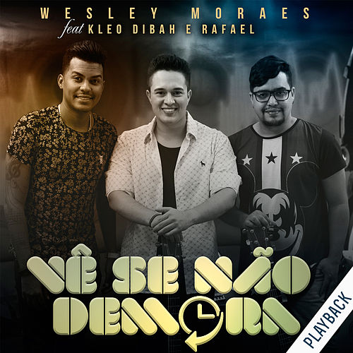 Vê Se Não Demora (Playback) de Wesley Moraes