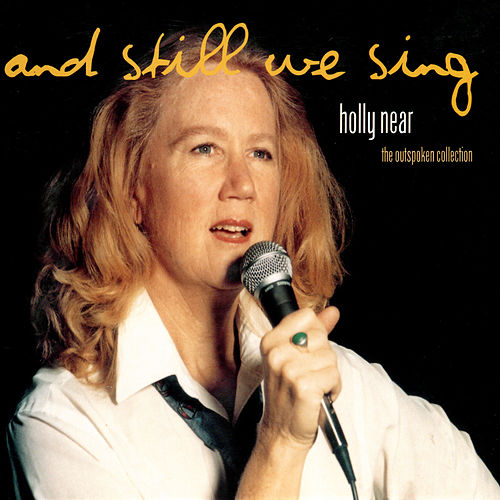 And Still We Sing: The Outspoken Collection by Holly Near