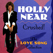 Crushed! The Love Song Collection by Holly Near