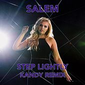 Step Lightly (Kandy Remix) by Salem