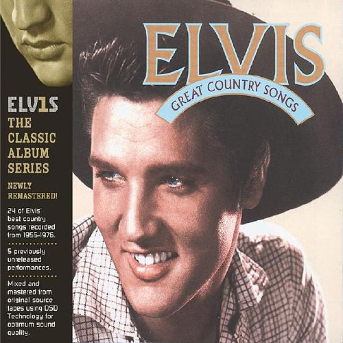 Play & Download Great Country Songs by Elvis Presley | Napster