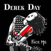 Face Me by Derek Day
