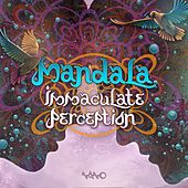 Immaculate Perception - Single by Mandala