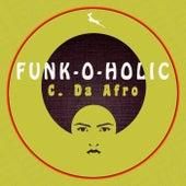 Funk-O-Holic by C. Da Afro