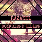 Boyfriend Killer by Razakel