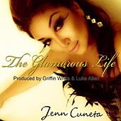 The Glamorous Life by Jenn Cuneta