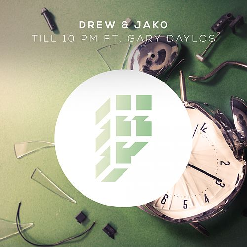 Till 10 PM (feat. Gary Daylos) by DREW