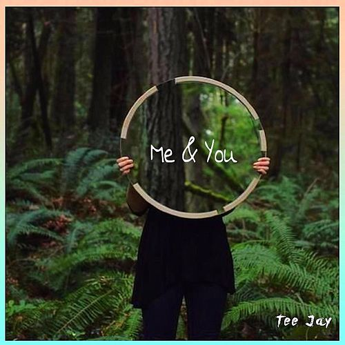 Me & You by Jay Tee