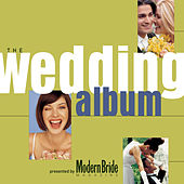 Play & Download Modern Bride Presents The Wedding Album by Various Artists | Napster