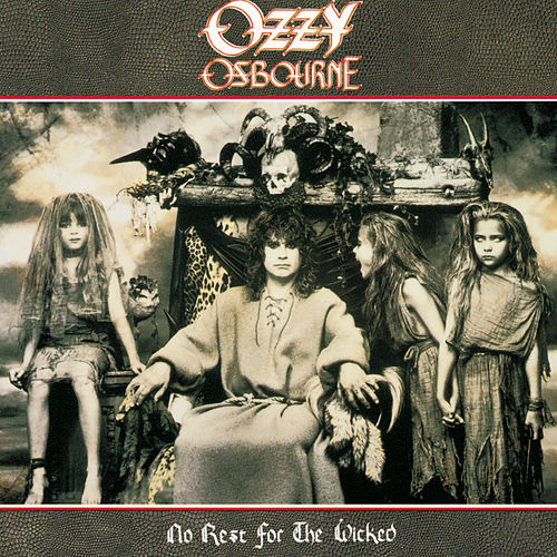 No Rest For The Wicked by Ozzy Osbourne