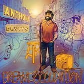Dream Occupation by Anthony De Vito