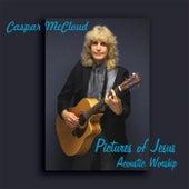 Pictures of Jesus (Acoustic Worship) by Caspar McCloud