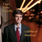 Lullabies of Broadway by Casey Jones Costello