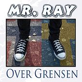 Over Grensen by Mr. Ray
