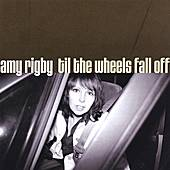 Play & Download Til The Wheels Fall Off by Amy Rigby | Napster