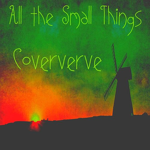 All the Small Things by Coververve