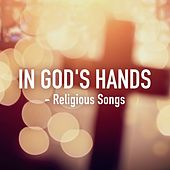In God's Hands - Religious Songs de Various Artists