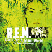 Songs For A Green World: The Classic 1989 Broadcast (Live) de R.E.M.