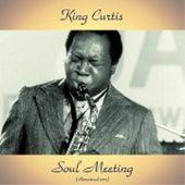 Soul Meeting (Remastered 2017) von King Curtis