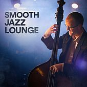 Smooth Jazz Lounge by Various Artists