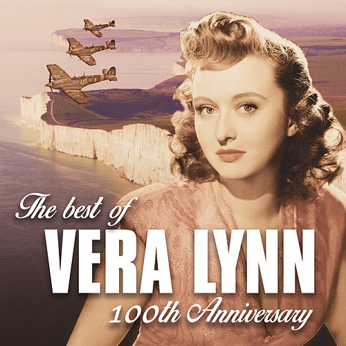The Best of Vera Lynn: 100th Anniversary by Vera Lynn