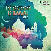 The Baadshahs of Qawwali, Vol. 3 von Various Artists
