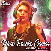 Mere Rashke Qamar (Complete Version) by Naseebo Lal