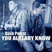 You Already Know by Dave Potter