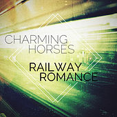 Railway Romance by Charming Horses